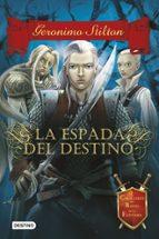 caballeros del reino de la fantasia 2: la espada del destino-geronimo stilton-9788408122418