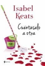 cuentaselo a otra isabel keats 9788408131618