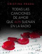 todas las canciones de amor que aún suenan en la radio (ebook)-cristina prada-9788408136118