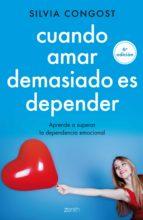cuando amar demasiado es depender (ebook)-silvia congost-9788408138518