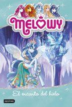 melowy 4: el encanto del hielo-danielle star-9788408167518