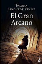 el gran arcano paloma sanchez garnica 9788408181118