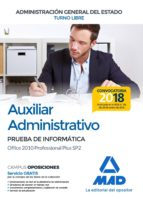 auxiliar administrativo de la administracion general del estado: prueba de informatica office 2010 professional plus sp2-9788414214718