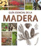 guia esencial de madera claudia martinez 9788415227618