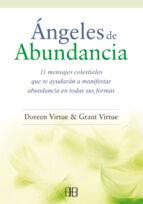 angeles de abundancia: 11 mensajes celestiales que te ayudaran a manifestar abundancia en todas sus formas doreen virtue 9788415292418