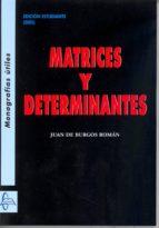 matrices y determinantes-juan de burgos roman-9788415475118