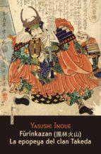 furinkazan: la epopeya del clan takeda-yasushi inoue-9788415601418
