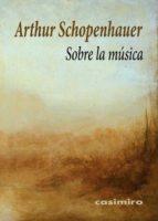sobre la musica arthur schopenhauer 9788415715818
