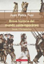 breve historia del mundo contemporáneo (ebook) juan pablo fusi 9788415863618