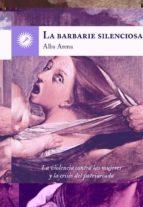la barbarie silenciosa-alba arena-9788416145218