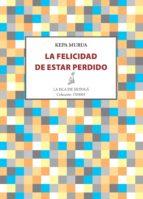 la felicidad de estar perdido (ebook)-kepa murua-9788416210718