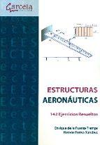 estructuras aeronauticas. 142 ejercicios resueltos-enrique de la fuente tremps-roman torres sanchez-9788416228218
