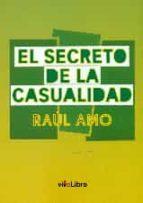 el secreto de la casualidad raul amo 9788416317318
