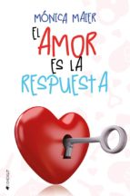 el amor es la respuesta-monica maier-9788416384518
