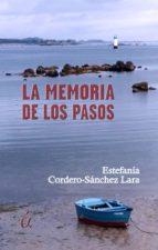 la memoria de los pasos (ebook)-estefania cordero-sanchez lara-9788416405718