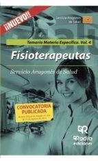 FISIOTERAPEUTAS: TEMARIO MATERIA ESPECIFICA. VOLUMEN 4. SERVICIO ARAGONES DE SALUD