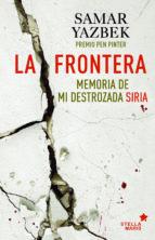 Descargar libros en línea ncert La frontera: memoria de mi destrozada siria