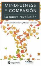 mindfulness y compasion: la nueva revolucion javier garcia campayo marcelo demarzo 9788416574018