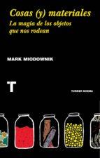 cosas (y) materiales-mark miodownik-9788416714018