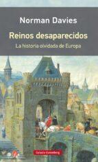 reinos desaparecidos (rustica)-norman davies-9788416734818