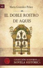 el doble rostro de aquis (ebook)-marta gonzalez pelaez-9788417005818
