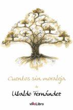 cuentos sin moraleja (ebook)-ubaldo fernández-9788417286118