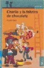 charlie y la fabrica de chocolate-roald dahl-9788420450018