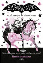 isadora moon va al parque de atracciones (isadora moon 7) harriet muncaster 9788420486918