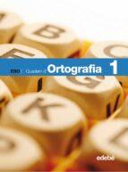 d ortografía 1º educacion secundaria quadern 1 9788423685318