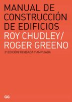 manual de construccion de edificios (3ª ed.) roy chudley roger greeno 9788425225918