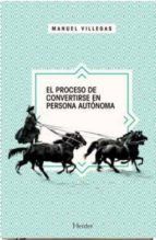 el proceso de convertirse en persona autonoma-manuel villegas-9788425434518