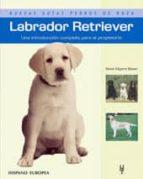 labrador terrier, una introduccion completa para el propietario nona kilgore bauer 9788425516818
