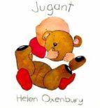 jugant (3ª ed.)-helen oxenbury-9788426117618