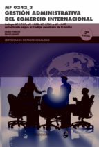 mf0242_3 gestión administrativa del comercio internacional 3ª ed francisca peirats pablo ninot 9788426724618
