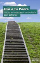 Ora a tu padre por Jean lafrance 978-8427704718 ePUB iBook PDF
