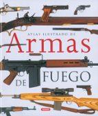 atlas ilustrado de armas de fuego militares y deportivas del sigl o xx-9788430558018