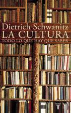la cultura: todo lo que hay que saber-dietrich schwanitz-9788430618118