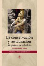 la conservacion y restauracion de pintura de caballete: pintura s obre italia-victoria vivancos ramon-9788430946518