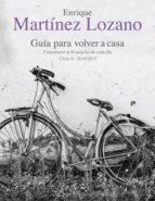 guia para volver a casa enrique martinez lozano 9788433028518