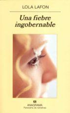 una fiebre ingobernable-lola lafon-9788433970718