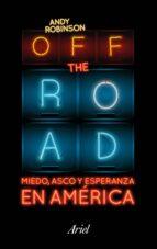 off the road. bienvenidos a la dolarocracia andy robinson 9788434423718