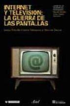 internet y television: la guerra de las pantallas-i. tubella-v. dwyer-9788434442818
