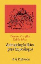 antropologia fisica para arqueologos domenec campillo m. eulalia subira 9788434467118
