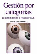 gestion por categorias: la respuesta eficiente al consumidor (ecr )-jordi garrido pavia-9788436822618