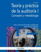 teoria y practica de la auditoria i: concepto y metodologia (6ª ed.) j.l sanchez fernandez de valderrama maria alvarado riquelme 9788436834918