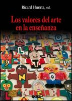 los valores del arte en la enseñanza-ricard huerta-9788437053318