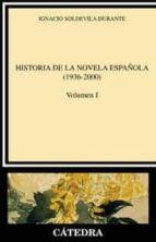 historia de la novela española (1936 2000) (vol. i) ignacio soldevila durante 9788437619118