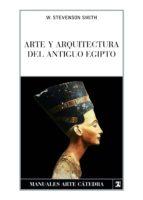arte y arquitectura del antiguo egipto william stevenson smith 9788437625218