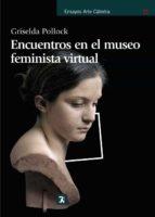 encuentros en el museo feminista virtual griselda pollock 9788437626918