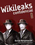 wikileaks confidencial-borja bergareche-9788441530218